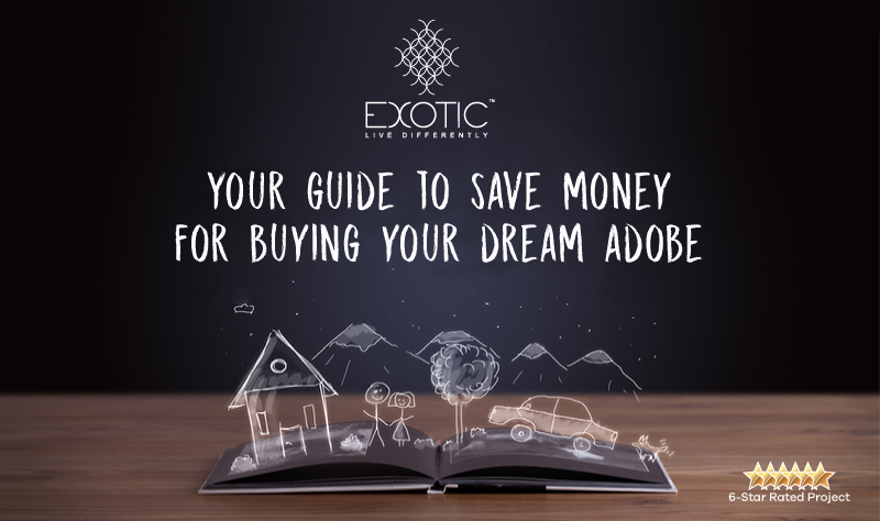 Your Guide To Save Money For Buying Your Dream Adobe